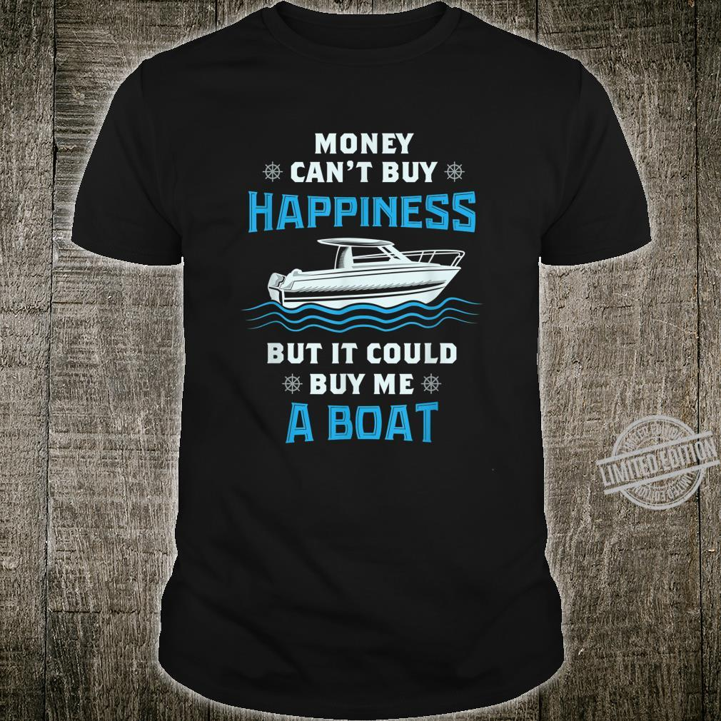 BOATING Money Could Buy Me A Boat Shirt