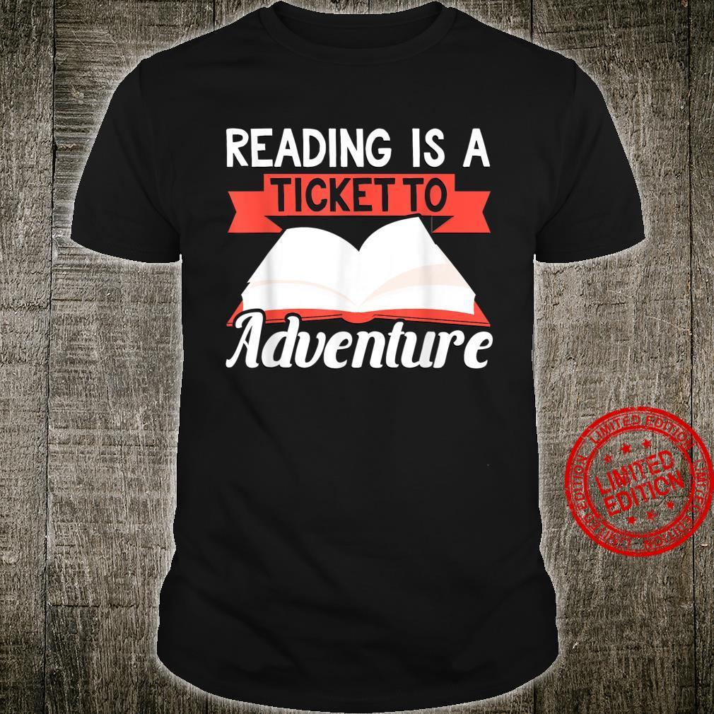 Lesen ist die Eintrittskarte zum Abenteuer Bücherwurm Shirt