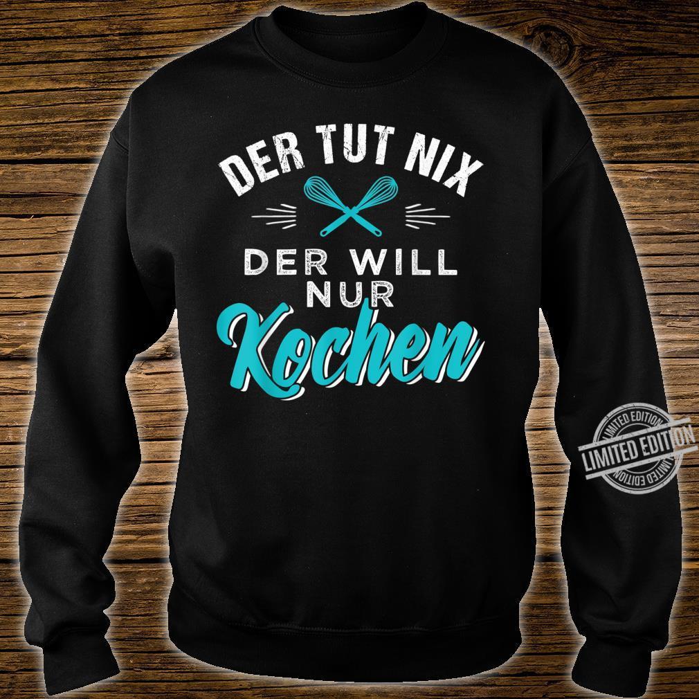 Lustiges Kochen Geschenk für Köche und Chefkoch Shirt sweater