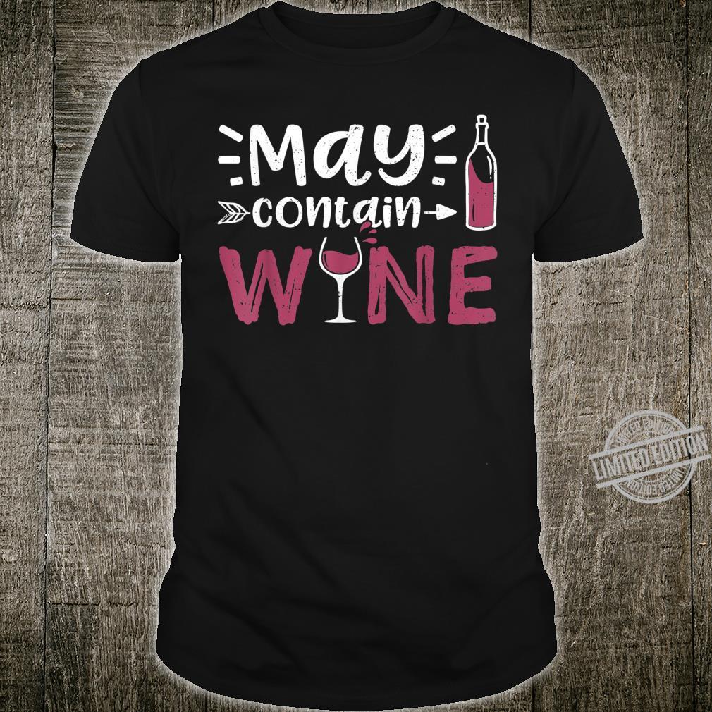 May Contain Wine Weinprobe Shirt