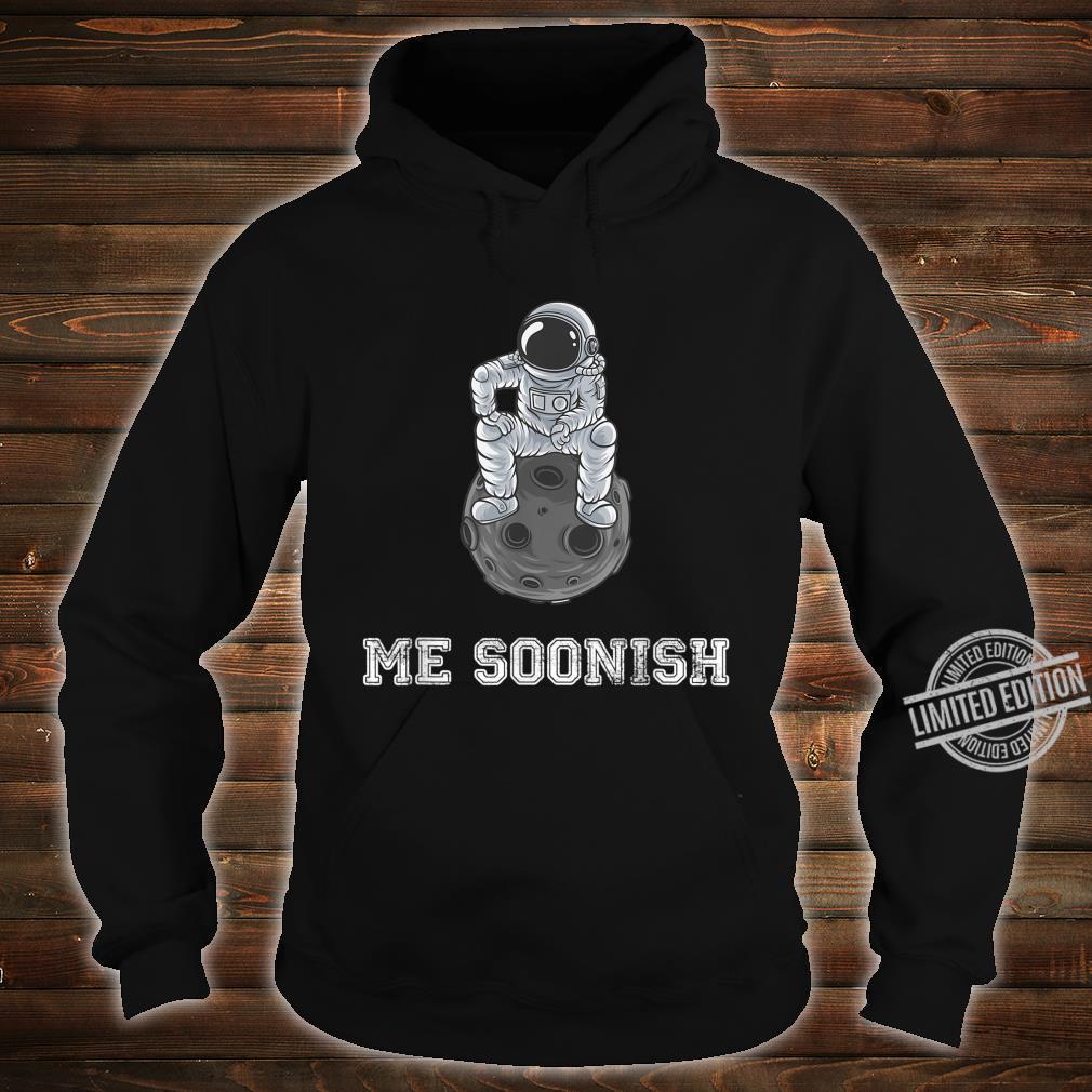 Mee soonish lustiger Astronaut Shirt hoodie