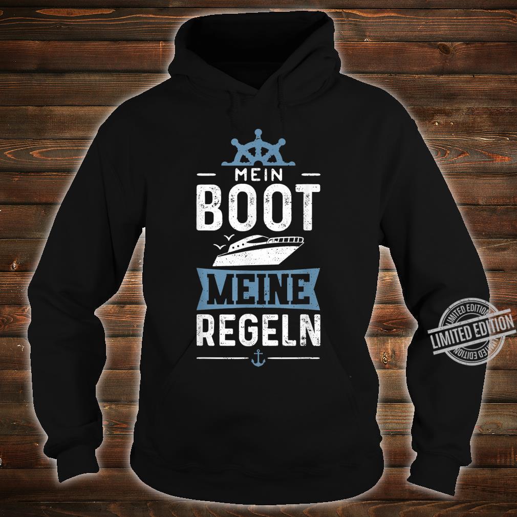 Mein Boot Meine Regeln Motorboot Shirt hoodie