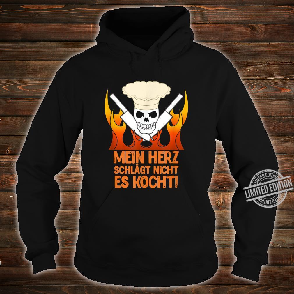 Mein Herz Schlägt Nicht, Es Kocht Koch Köchin Leidenschaft Shirt hoodie