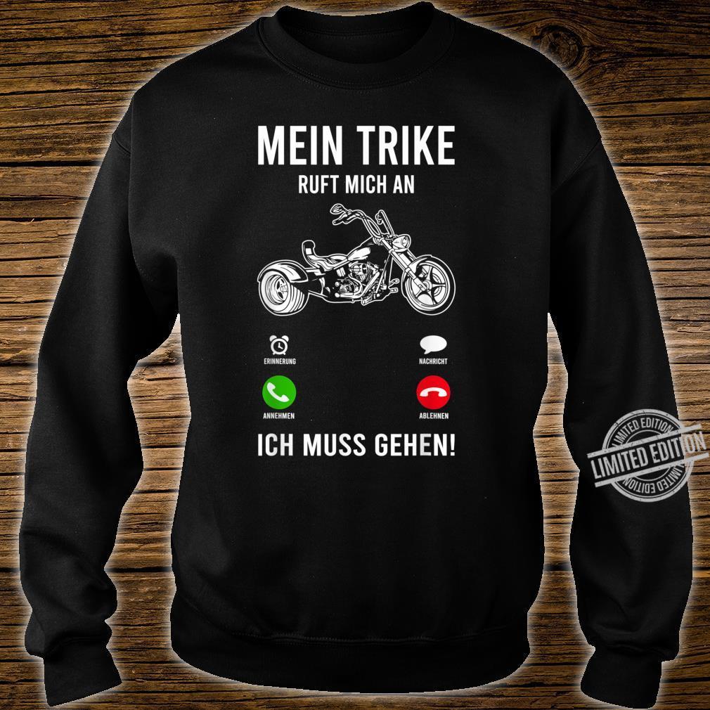 Mein Trike Ruft An Trike Fahrer Lustig Trikes Triker Bike Shirt sweater