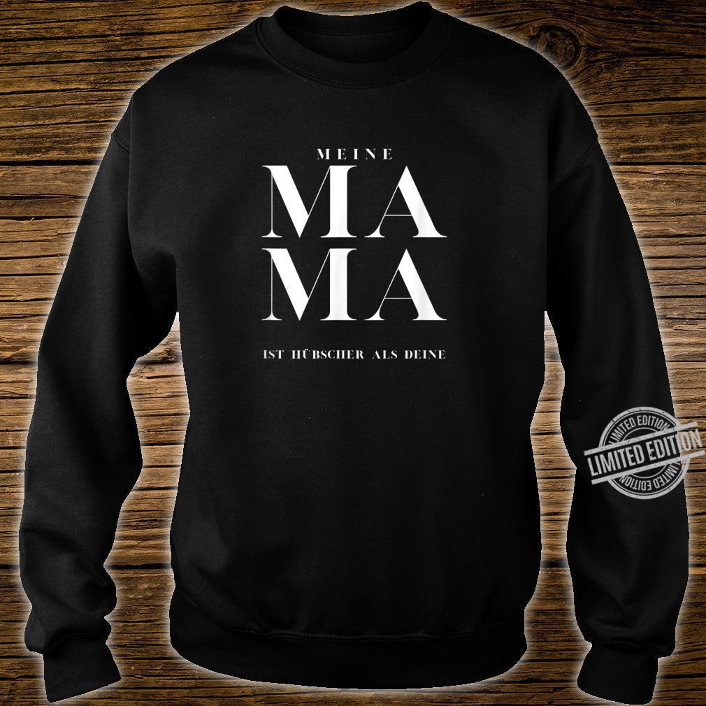Meine Mama ist hübscher als deine Shirt sweater