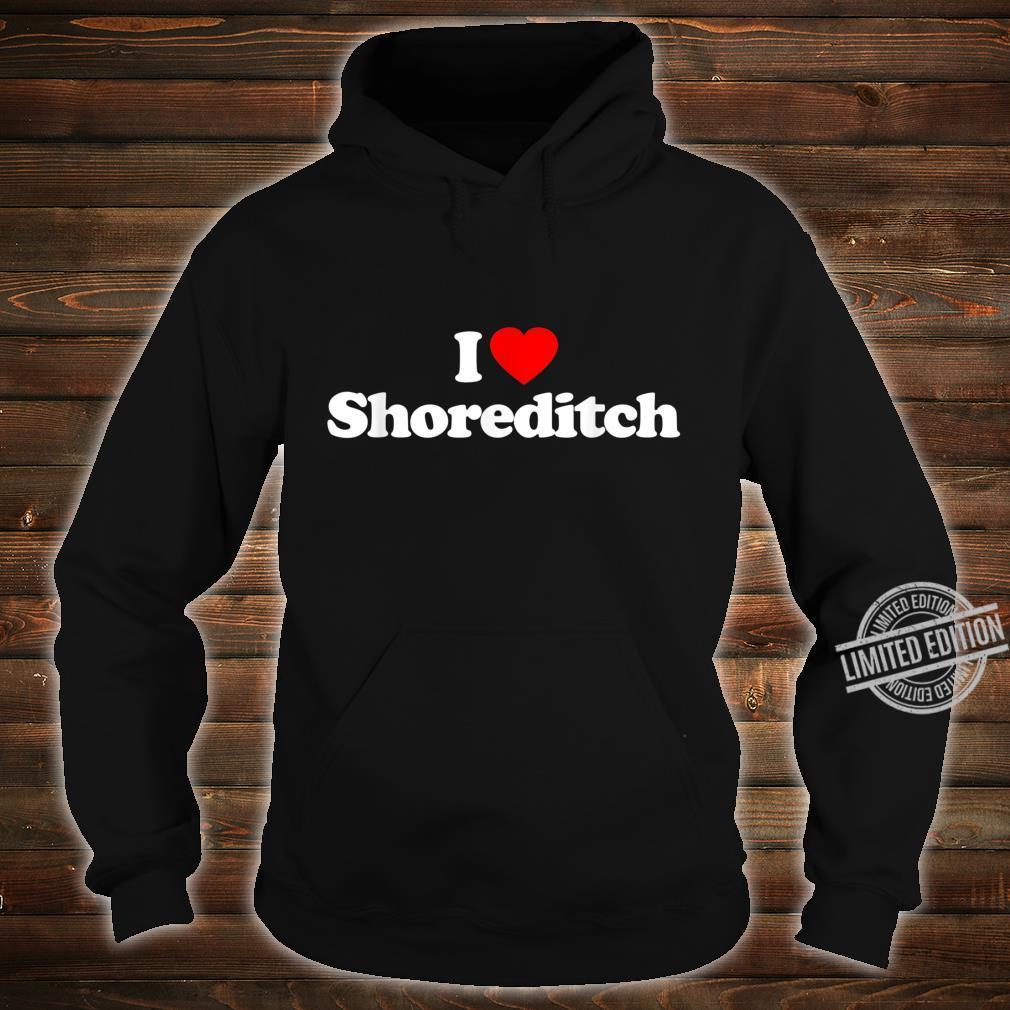Mens I Love Shoreditch Heart British Tourist Souvenir Shirt hoodie