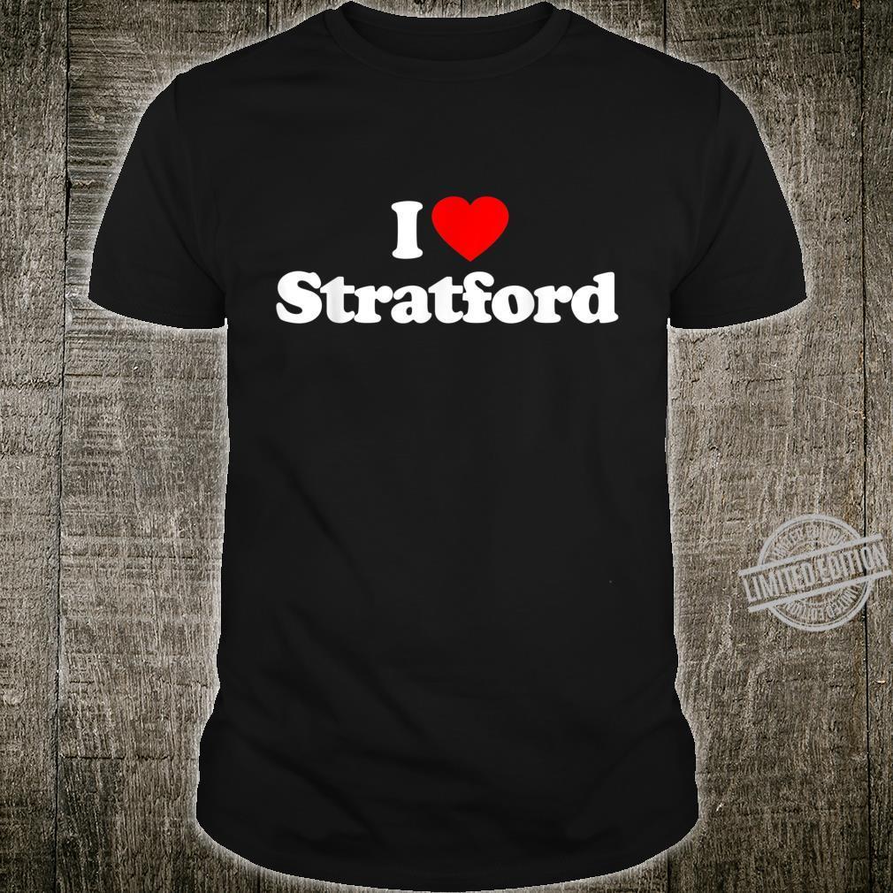 Mens I Love Stratford Heart British Tourist Souvenir Shirt