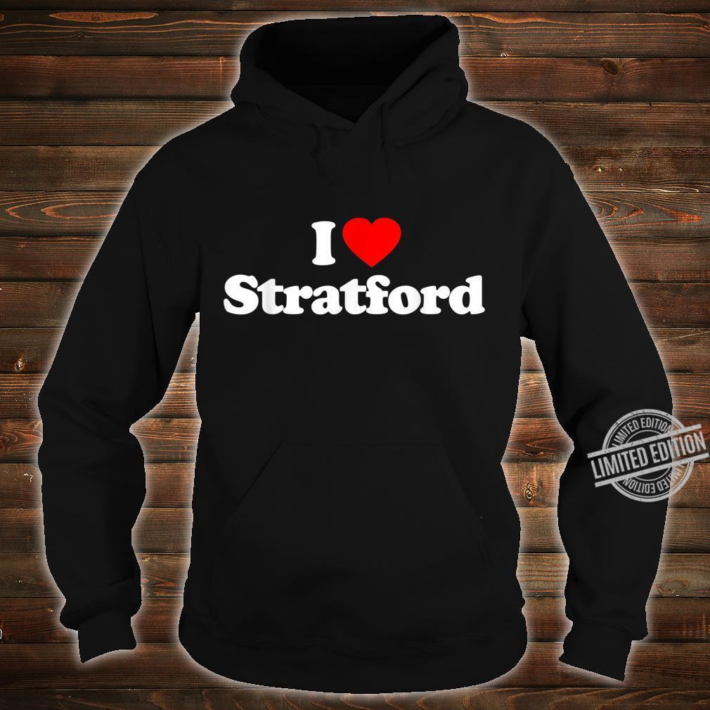 Mens I Love Stratford Heart British Tourist Souvenir Shirt hoodie