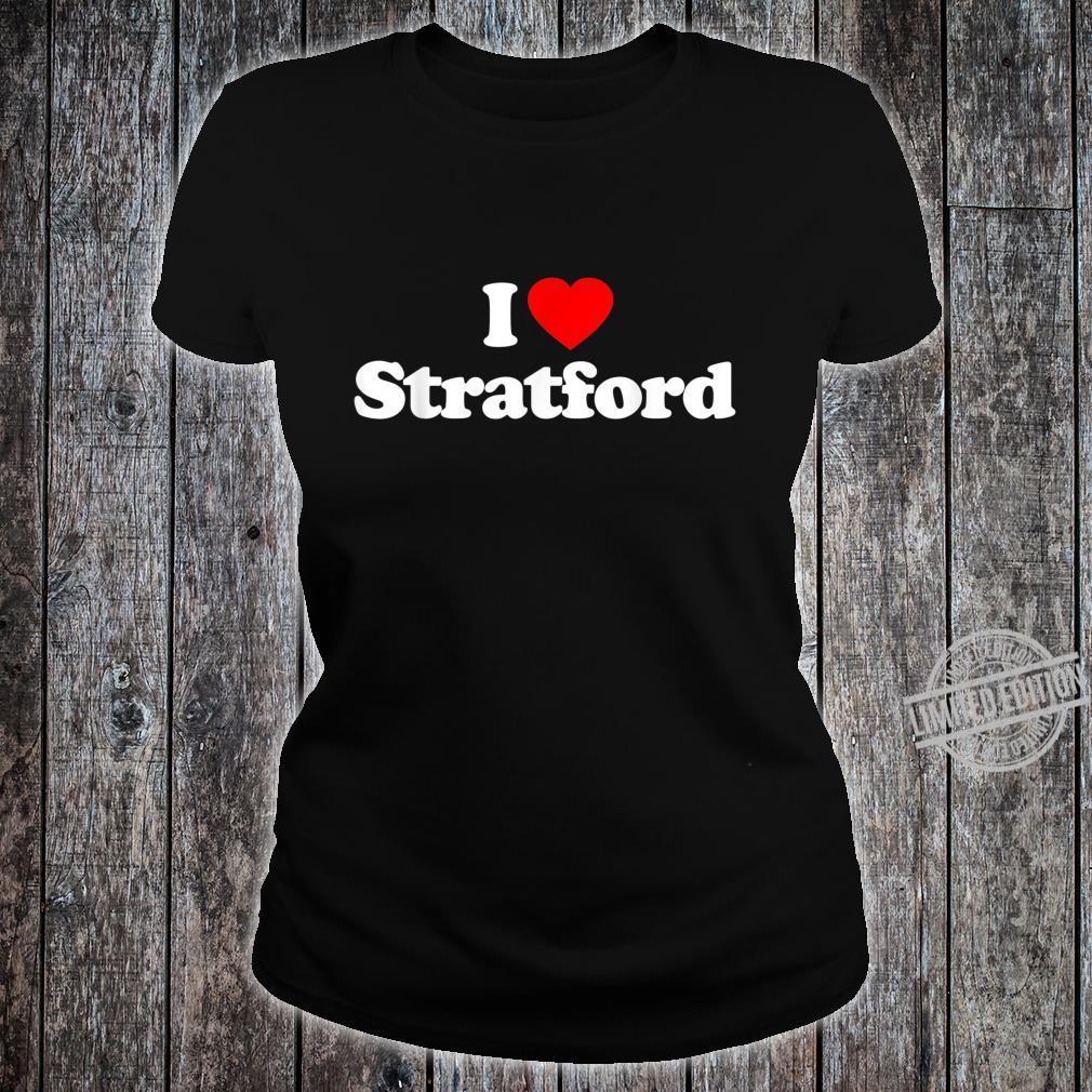 Mens I Love Stratford Heart British Tourist Souvenir Shirt ladies tee