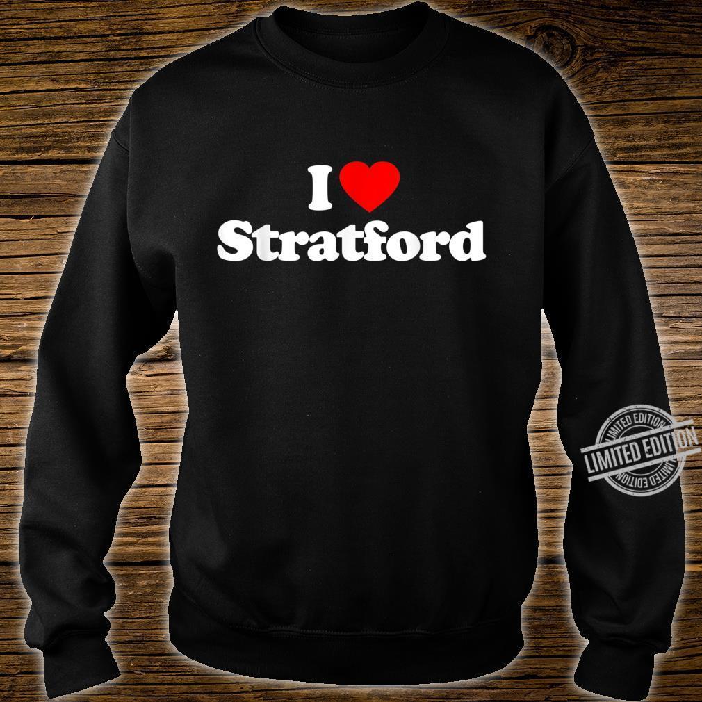 Mens I Love Stratford Heart British Tourist Souvenir Shirt sweater