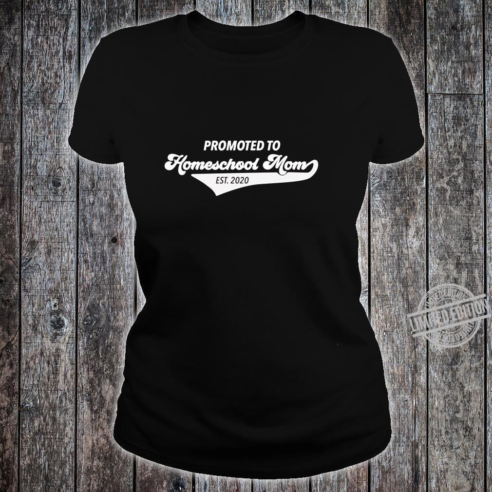 Promoted to Homeschool Mom 2020 for Homeschool Mom Shirt ladies tee