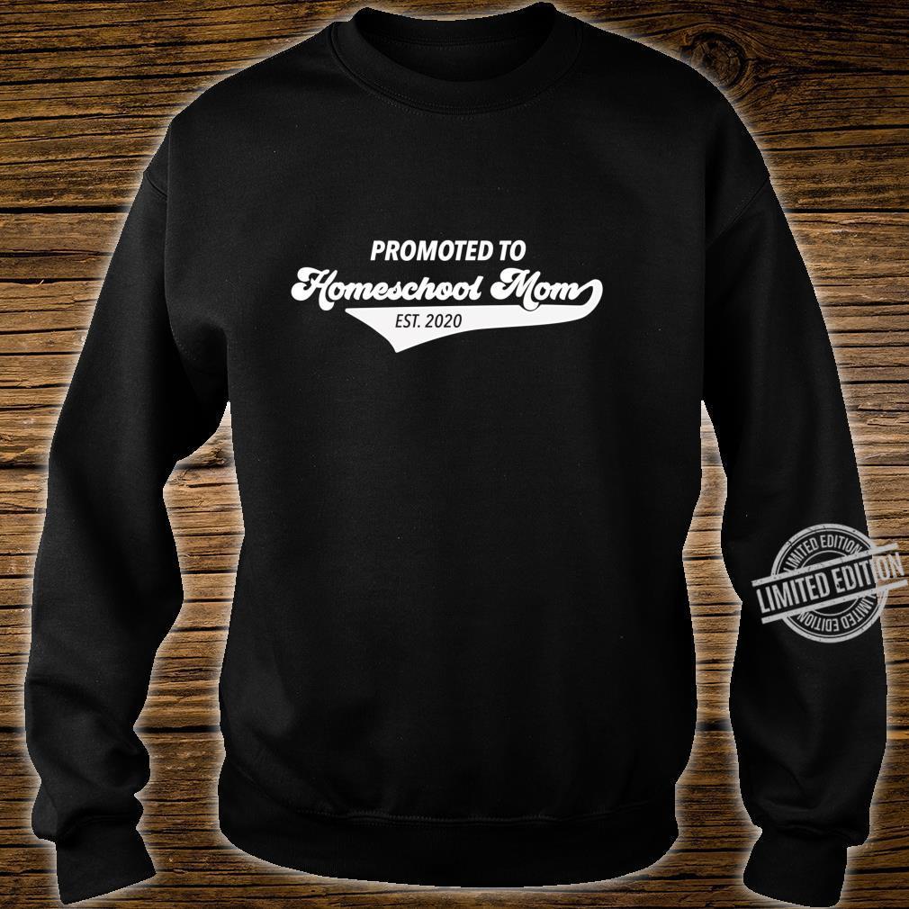 Promoted to Homeschool Mom 2020 for Homeschool Mom Shirt sweater