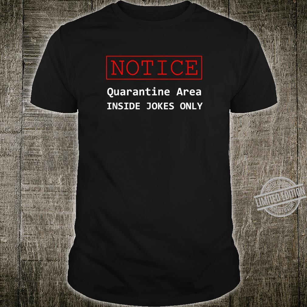 Quarantine Notice Inside Joke Meme Shirt