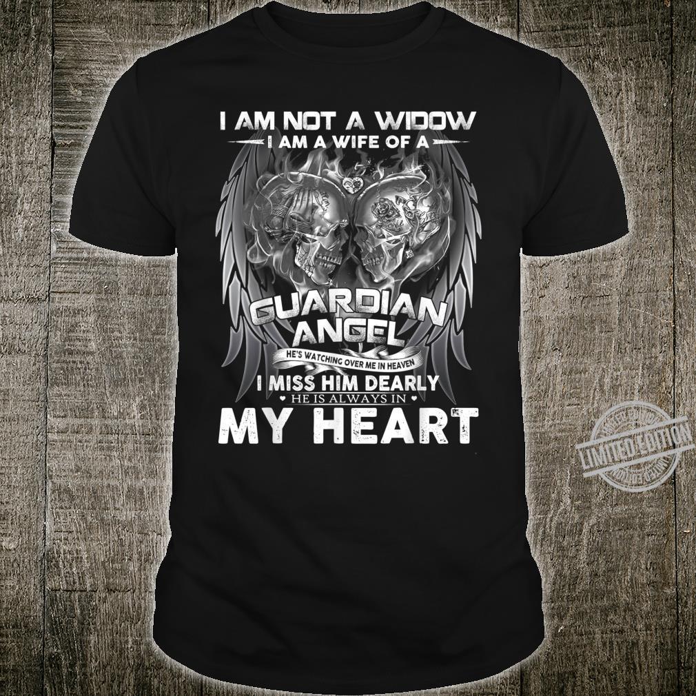 Women I'm Not A Widow I'm The Wife Of A Guardian Angel Miss Shirt